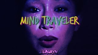 """""""MiND TRAVELER"""" Official Music Video by J.Lauryn"""