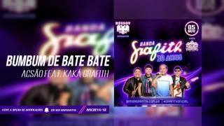 Bumbum de Bate Bate - Acsão Feat. Kaká Grafith