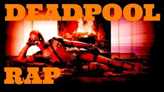DEADPOOL RAP - Deadpool!