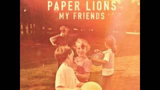My Friend - Paper Lions