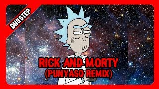 Rick & Morty (PUNYASO Remix) | Non Copyrighted Music