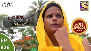Crime Patrol Dial 100 - Ep 826 - Full Episode - 23rd July, 2018 width=