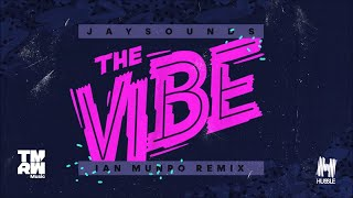 JaySounds - The Vibe (Ian Munro Remix)