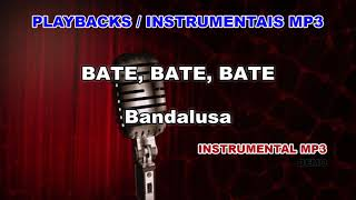 ♬ Playback / Instrumental Mp3 - BATE, BATE, BATE - Bandalusa