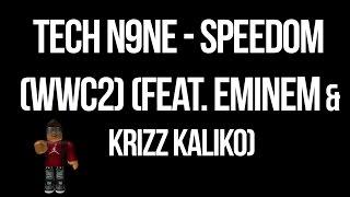 Tech N9ne - Speedom (WWC2) (feat. Eminem & Krizz Kaliko)