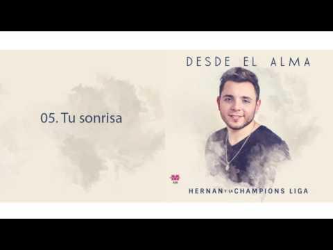 Tu Sonrisa de Hernan Y La Champions Liga Letra y Video