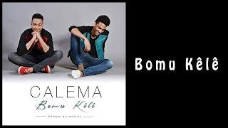 CALEMA - Bomu kêlê  [ Album 2014 ] Letra