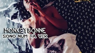 MonkeyBonne - Sono Num Tá Vir [Video Lyric] #AFROTRAP