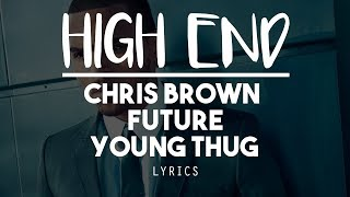 [HD] High End - Chris Brown ft Future, Young Thug ( Lyric Video )