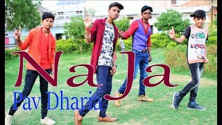 Na Ja Dance Performance | Pav Dharia | New Punjabi Songs 2018 | Best Dance Video