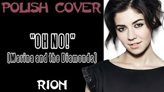 RiON 「OH NO! (short ver.) COVER PL」 【MARiNA AND THE DiAMONDS】