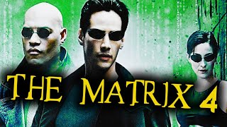What If I Told You... The Matrix 4 Was Real?