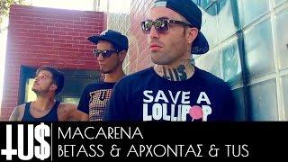 TUS & Άρχοντας & BETass - Macarena - Official Video Clip