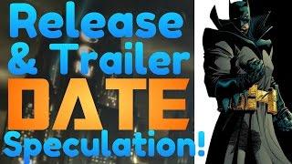 New BATMAN Game Trailer & Release Date Speculation!