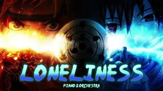 Naruto - Loneliness | Piano & Orchestra