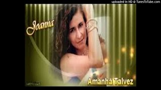 JOANNA AMANHÃ TALVEZ REMIX DJ JUMANJ