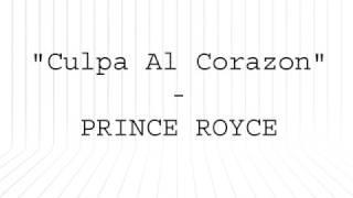 Prince Royce - Culpa Al Corazón (Letra Oficial)
