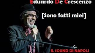 Eduardo De Crescenzo - Sono fatti miei
