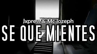 SÉ QUE MIENTES 💔 Mc Jozeph & Jxpress | Rap Romantico 2017 (Letra)