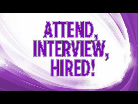 Attend, Interview, Hired!