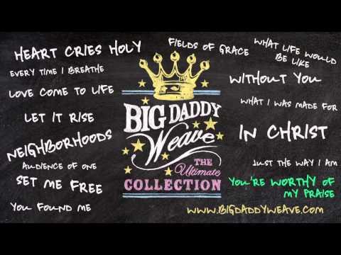 big-daddy-weave-listen-to-youre-worthy-of-my-praise-bdwmusic