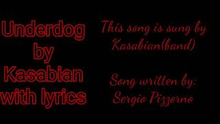 Underdog-Kasabian with lyrics