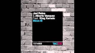 Javi Reina & Alberto Vázquez Feat. King Xamelo - Move it !!