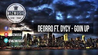 Deorro ft. DyCy - Goin Up
