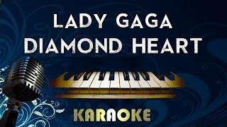 Lady Gaga - Diamond Heart | LOWER Key Piano Karaoke Instrumental Lyrics Cover Sing Along