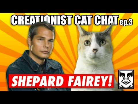 Creationist Cat Chat with Shepard Fairey!
