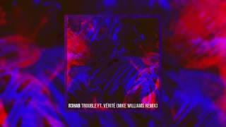 R3hab - Trouble ft. VÉRITÉ (Mike Williams Remix)