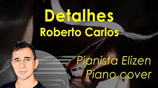 Roberto Carlos - Detalhes (piano cover)