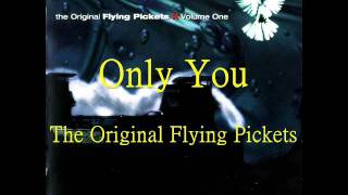 Only You a cappella (The Original Flying Pickets)