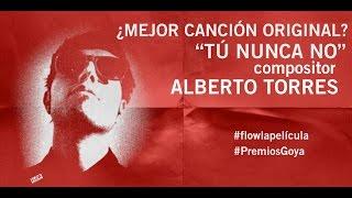 """Canción """"Tú nunca no"""" de Alberto Torres. BSO de FLOW"""