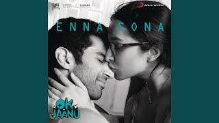 "Enna Sona (From ""OK Jaanu"")"