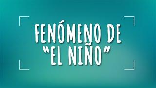 """¿Qué es el fenómeno de """"El Niño""""?"""