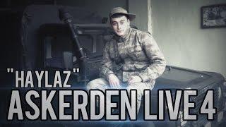 Haylaz - Askerden 4 [ LIVE 4 ] 2014 HD