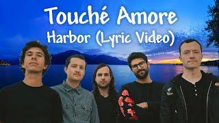 Touché Amoré - Harbor Lyrics