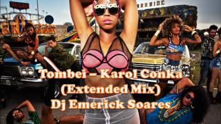 Karol Conka - Tombei feat. Tropkillaz (Extended mix) - Dj Emerick Soares