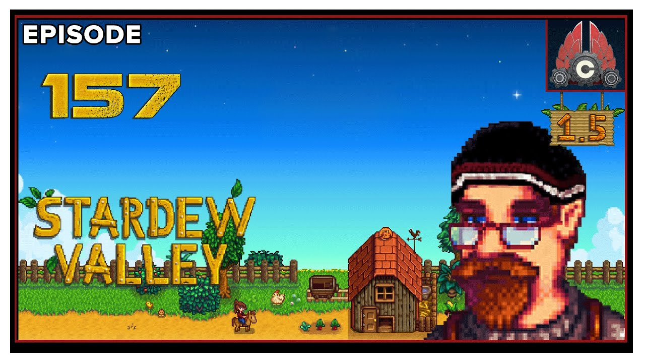CohhCarnage - CohhCarnage Plays Stardew Valley Patch 1.5 - Episode 157