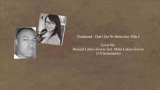 Timbaland - Don't Get No Betta ft. Mila J Cover feat. Melia Lakins-Graves