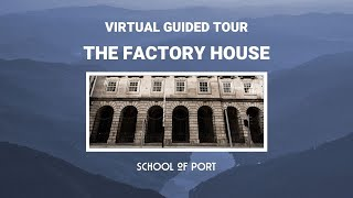 School of Port at The Factory House - A virtual guided tour