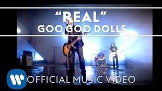 "Goo Goo Dolls - ""Real"" [Official Video]"
