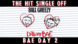 BALL GREEZY DATS MY BAE ANIMATED COVER ART