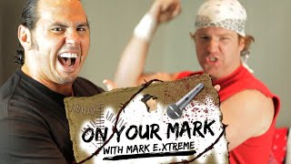 Welcome to On Your Mark with Mark E Xtreme!