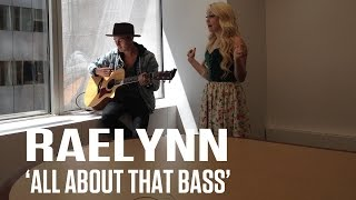 RaeLynn - 'All About That Bass' (Meghan Trainor Cover)