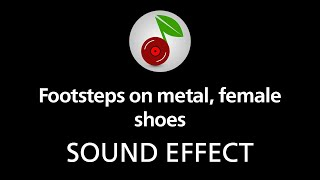 Footsteps on metal, female shoes, sound effect