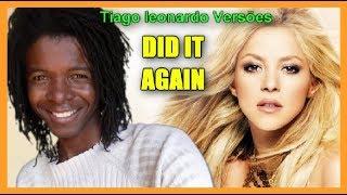 Shakira - Did it again (Versão em português) Tiago leonardo versões