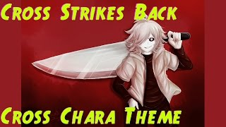 Cross Strikes Back (Cross!Chara battle theme/Megalo Strike Back)