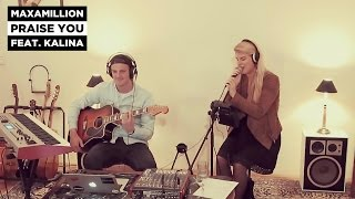 Maxamillion feat. Kalina - Praise You (Live Cover)